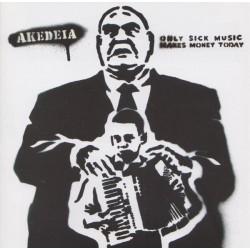 Akedeia - Only Sick Music...