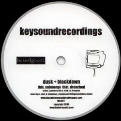 Dusk + Blackdown - Drenched...