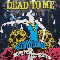 Dead To Me – Cuban...