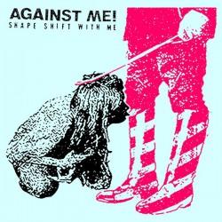Against Me! – Shape Shift...