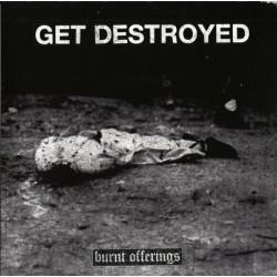 GET DESTROYED - Burnt...