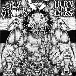 Holy Extermination / Burn...