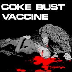 "Coke Bust / Vaccine 7"""