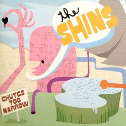 The Shins - Chutes Too...