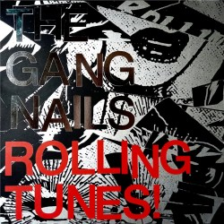 The Gangnails - Rolling...