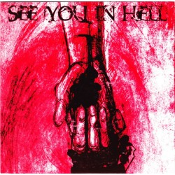 """See You In Hell 7"""""""