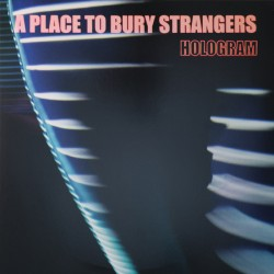 A Place To Bury Strangers -...