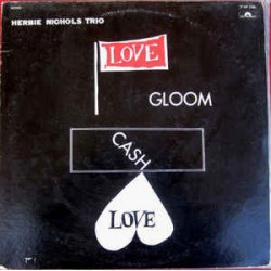 Herbie Nichols Trio - Love,...