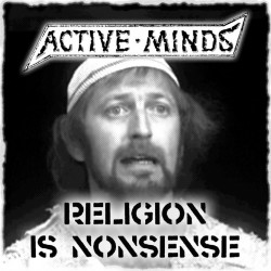 ACTIVE MINDS - Religion is...