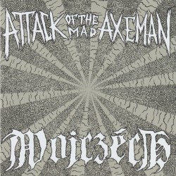 ATTACK OF THE MAD AXEMAN /...