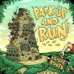 Escape Roots – Pack Up And...